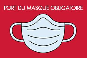 Pour la sécurité de tous - Port du masque obligatoire